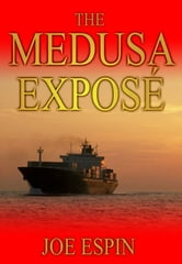 The Medusa Exposé: ebook by Joe Espin