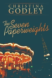 The Seven Paperweights ebook by Christina Godley