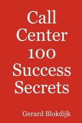 Call Center 100 Success Secrets ebook by Gerard Blokdijk