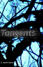 Tangents: prose and poetry ebook by Aaron Darch