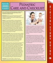 Pediatric Care and Checklist - Speedy Study Guides ebook by Speedy Publishing