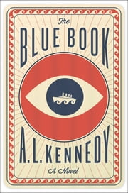 The Blue Book - A Novel ebook by A. L. Kennedy