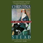 I'm Dying Laughing - The Humorist audiobook by Christina Stead
