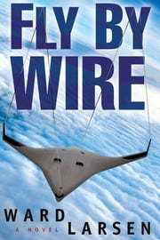 Fly By Wire - A Jammer Davis Thriller ebook by Ward Larsen