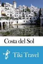 Costa del Sol (Spain) Travel Guide - Tiki Travel ebook by Tiki Travel