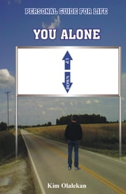 You Alone Series: Personal guide for life ebook by Kim Olalekan