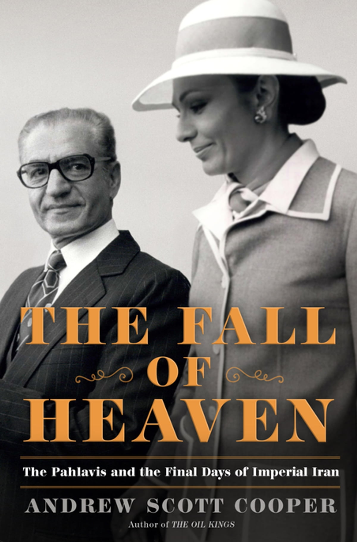 The Fall Of Heaven Ebook By Andrew Scott Cooper  9780805098983  Rakuten  Kobo