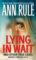 Lying in Wait ebook by Ann Rule