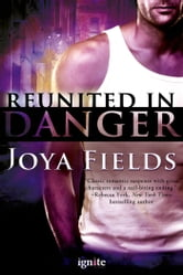Reunited in Danger ebook by Joya Fields