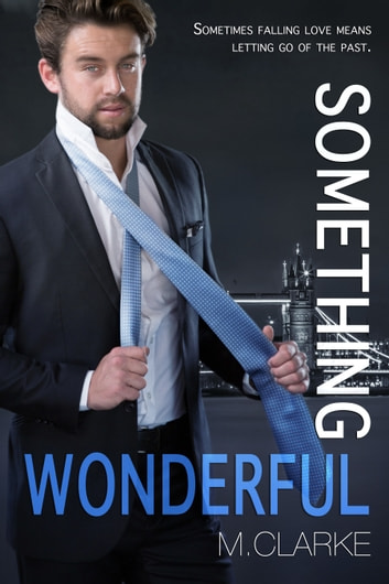 Something Wonderful (Book 2) ebook by M. Clarke