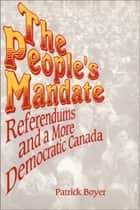 The People's Mandate ebook by J. Patrick Boyer