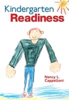 Kindergarten Readiness ebook by Nancy L. Cappelloni