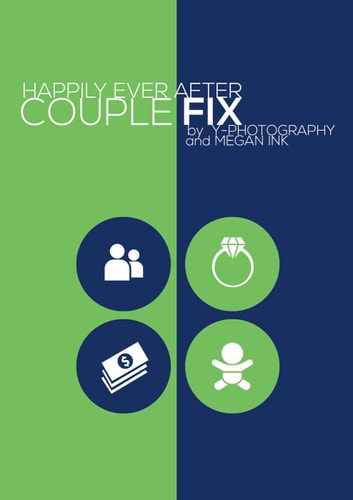 Couple Fix: Happily Ever After ebook by Megan Ink,Y-Photography