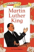 Martin Luther King - Famous People, Famous Lives ebook by Verna Williams