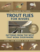Trout Flies for Rivers: Patterns from the West That Work Everywhere ebook by Morris, Carol Ann