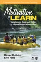 Motivation to Learn ebook by Kevin Perks,Michael J. Middleton