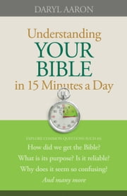 Understanding Your Bible in 15 Minutes a Day ebook by Daryl Aaron