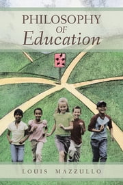 Philosophy of Education ebook by Louis Mazzullo