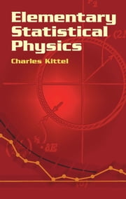 Elementary Statistical Physics ebook by Charles Kittel