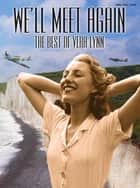We'll Meet again: The Best of Vera Lynn ebook by Wise Publications