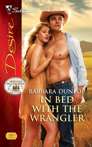 In Bed with the Wrangler ebook by Barbara Dunlop