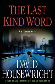 The Last Kind Word - A McKenzie Novel ebook by David Housewright