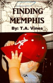 Finding Memphis ebook by T.A. Vines