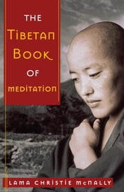 The Tibetan Book of Meditation ebook by Lama Christie McNally