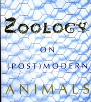 Zoology - On (Post)Modern Animals ebook by Bart Verschaffel,Mark Vermink