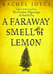 A Faraway Smell of Lemon (Short Story) ebook by Rachel Joyce