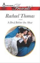 A Deal Before the Altar 電子書 by Rachael Thomas