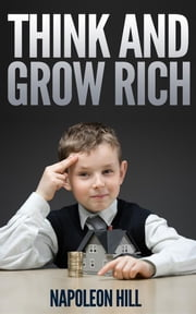 Think and Grow Rich - (Start Motivational Books) ebook by Napoleon Hill