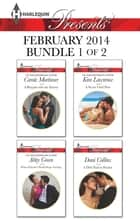Harlequin Presents February 2014 - Bundle 1 of 2 - An Anthology ebook by Carole Mortimer, Abby Green, Kim Lawrence,...