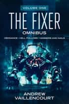 The Fixer Omnibus - The Fixer ebook by Andrew Vaillencourt
