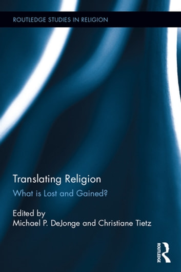 Translating Religion - What is Lost and Gained? ebook by