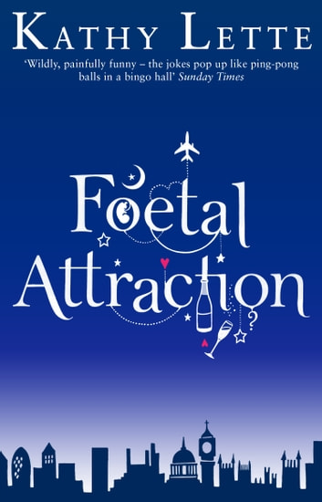 Foetal Attraction ebook by Kathy Lette