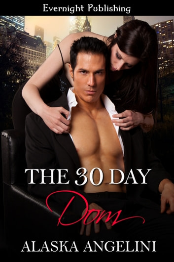 The 30 Day Dom ebook by Alaska Angelini