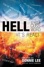 Hell Is Not a Cuss Word: It's Real! ebook by Donnie Lee