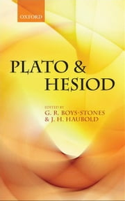 Plato and Hesiod ebook by G. R. Boys-Stones,J. H. Haubold