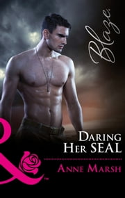 Daring Her Seal (Mills & Boon Blaze) (Uniformly Hot!, Book 67) ebook by Anne Marsh