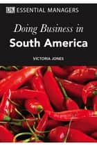 Doing Business in South America ebook by Dr Victoria Jones