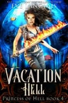 Vacation Hell - Reverse Harem Romance ebook by Eve Langlais