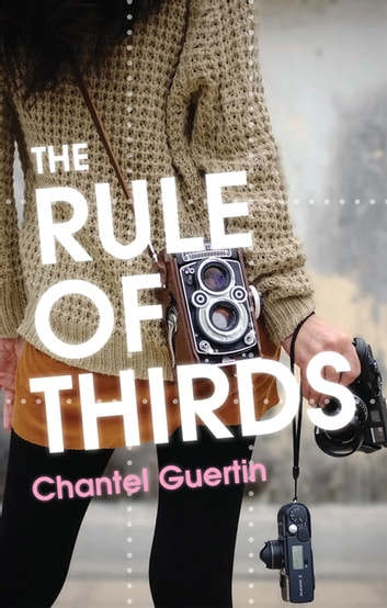 Rule of Thirds, The ebook by Chantel Guertin