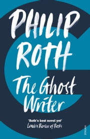 The Ghost Writer ebook by Philip Roth