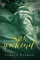 Spa Weekend ebook by Tamryn Eradani