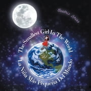 The smallest girl in the world/La niña más pequeña del mundo ebook by Beatriz Arias