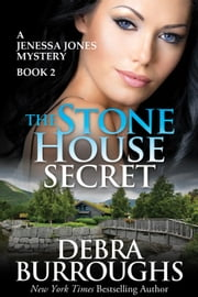 The Stone House Secret - Jenessa Jones Mysteries, #2 ebook by Debra Burroughs