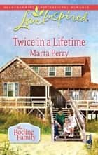 Twice in a Lifetime ebook by Marta Perry