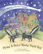 Pinky & Bubs' Stinky Night Out (Adventures on Martha's Vineyard) ebook by Frankie Spellman,Susan Spellman
