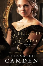A Gilded Lady (Hope and Glory Book #2) ebook by Elizabeth Camden